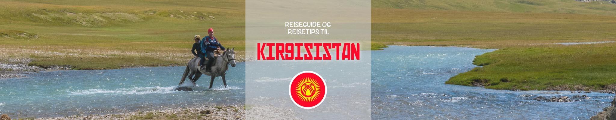 Reiseguide og reisetips til Kirgisistan