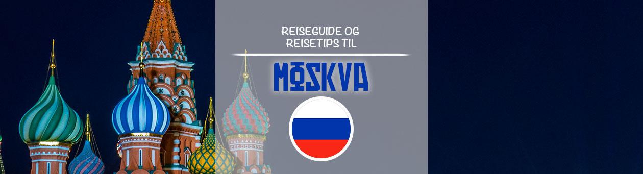 Reiseguide reisetips Moskva